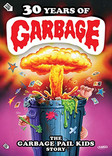 Watch 30 Years of Garbage: The Garbage Pail Kids Story Online