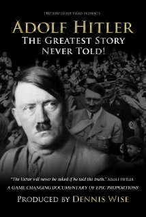 Watch Adolf Hitler: The Greatest Story Never Told Online