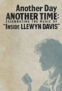 Watch Another Day, Another Time: Celebrating the Music of Inside Llewyn Davis Online