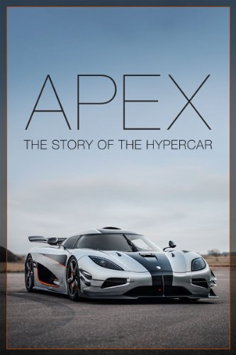 Watch Apex: The Story of the Hypercar Online