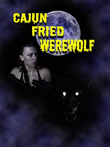Watch Cajun Fried Werewolf Online
