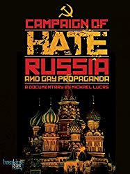 Watch Campaign of Hate: Russia and Gay Propaganda Online