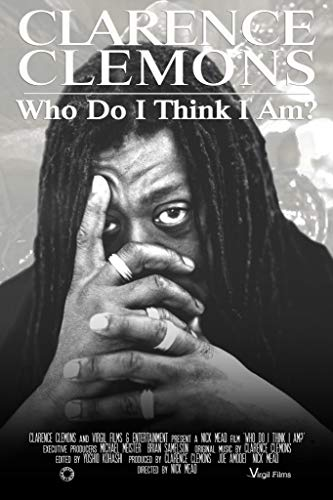 Watch Clarence Clemons: Who Do I Think I Am? Online