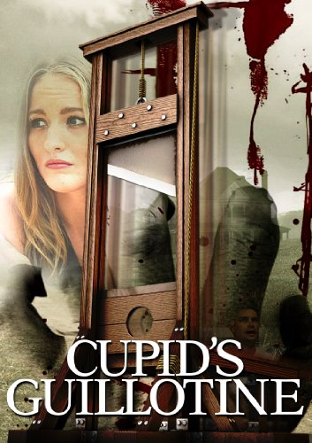 Watch Cupid's Guillotine Online
