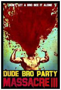 Watch Dude Bro Party Massacre III Online