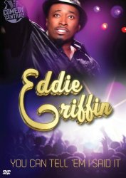 Watch Eddie Griffin: You Can Tell 'Em I Said It! Online