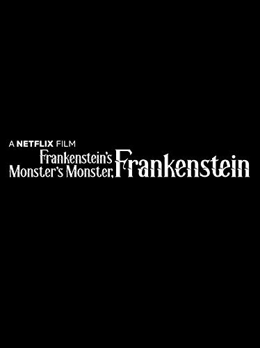 Watch Frankenstein's Monster's Monster, Frankenstein Online