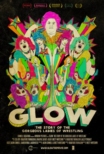 Watch GLOW: The Story of the Gorgeous Ladies of Wrestling Online