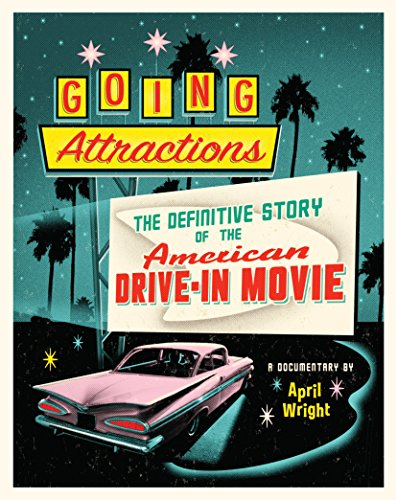 Watch Going Attractions: The Definitive Story of the American Drive-in Movie Online