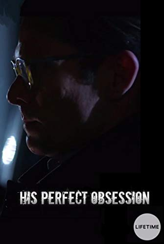 Watch His Perfect Obsession Online