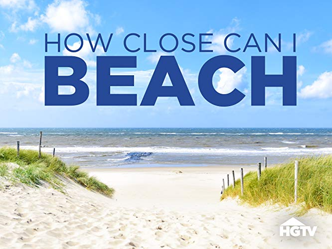 Watch How Close Can I Beach Online