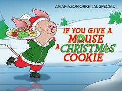 Watch If You Give a Mouse a Christmas Cookie Online