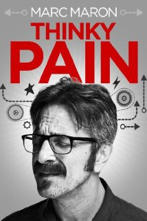 Watch Marc Maron: Thinky Pain Online