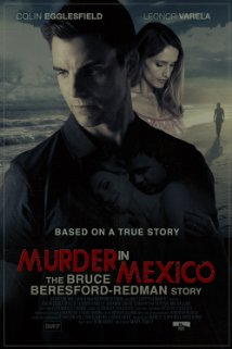 Watch Murder in Mexico: The Bruce Beresford-Redman Story Online