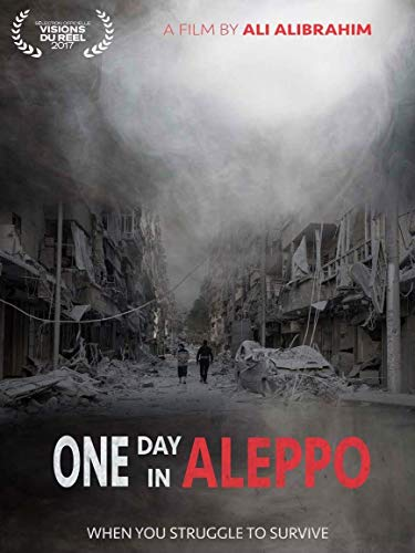 Watch One Day in Aleppo Online