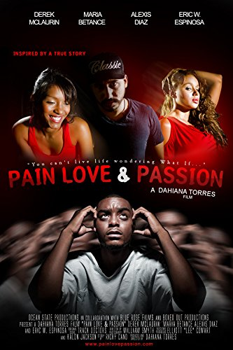 Watch Pain Love & Passion Online