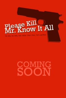 Watch Please Kill Mr. Know It All Online