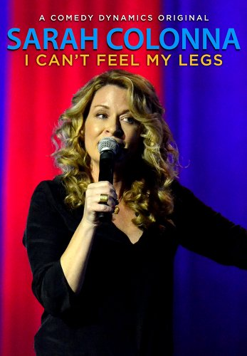Watch Sarah Colonna: I Can't Feel My Legs Online