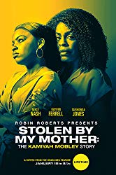 Watch Stolen by My Mother: The Kamiyah Mobley Story Online