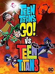 Watch Teen Titans Go! Vs. Teen Titans Online
