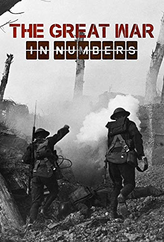 Watch The Great War in Numbers Online