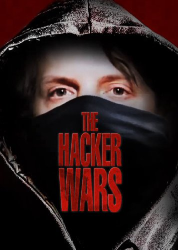 Watch The Hacker Wars Online