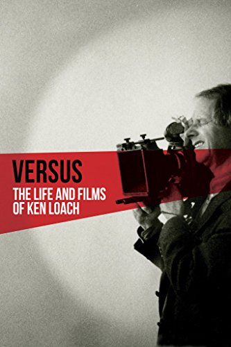 Watch Versus: The Life and Films of Ken Loach Online