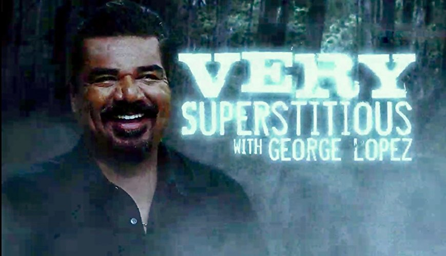 Watch Very Superstitious with George Lopez Online
